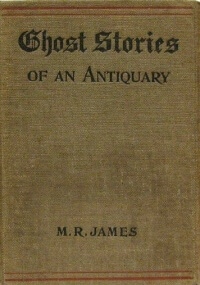 M.R. James, Ghost Stories of an Antiquary, 1904