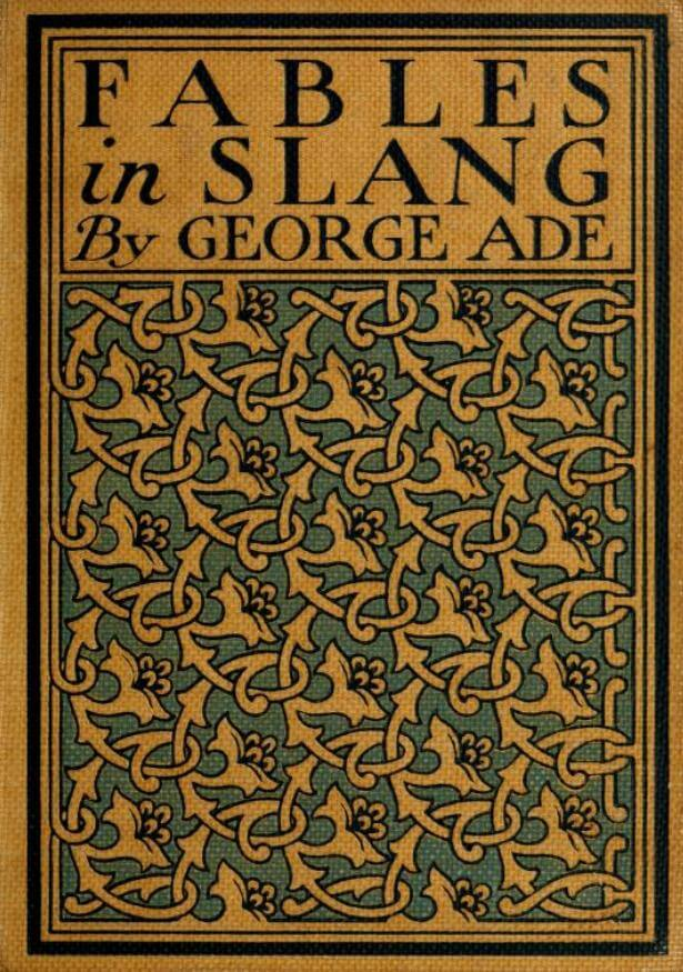 George Ade, Fables in Slang, 1899