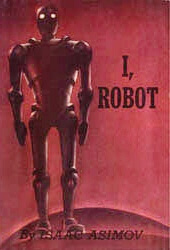 Science Fiction: Isaac Asimov, I, Robot