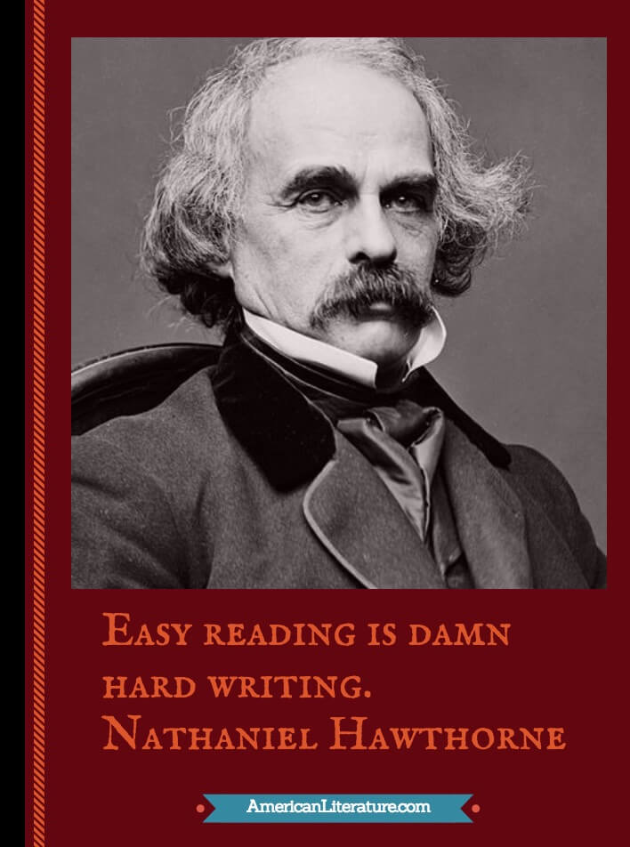 nathaniel hawthorne literary background The birthmark by nathaniel hawthorne home / literature / the birthmark / analysis   literary devices in the birthmark symbolism, imagery, allegory hawthorne makes it clear to his readers that the birthmark is a symbol, mostly by telling us that it is a symbol check it out:the crimson hand expressed the ineludible gripe in which.