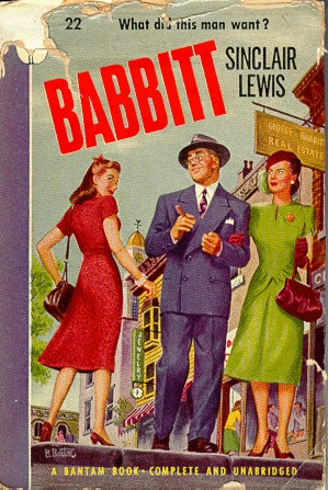 a report on babbitt a novel by sinclair lewis From a strictly technical point of view, sinclair lewis is deficient as a writer in a number of ways during his lifetime, many critics particularly those who w technique and content in babbitt.