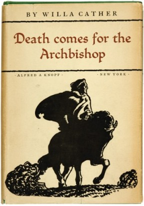 Willa Cather: Death Comes for the Archbishop, 1927