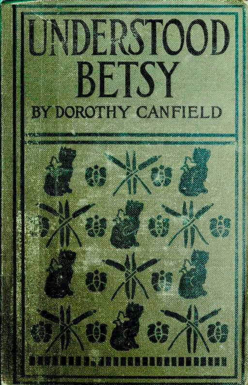 Dorothy Canfield Fisher, Understood Betsy, 1916