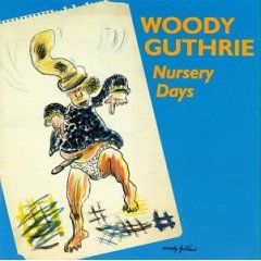 Woody Guthrie: Nursery Days, Riding in My Car