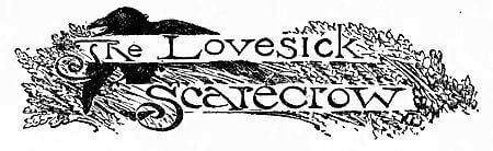 The Lovesick Scarecrow title