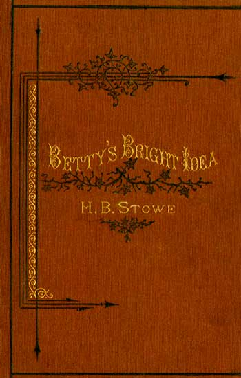 An illustration for the story Betty's Bright Idea by the author Harriet Beecher Stowe