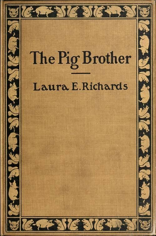 An illustration for the story The Pig Brother by the author Laura E. Richards